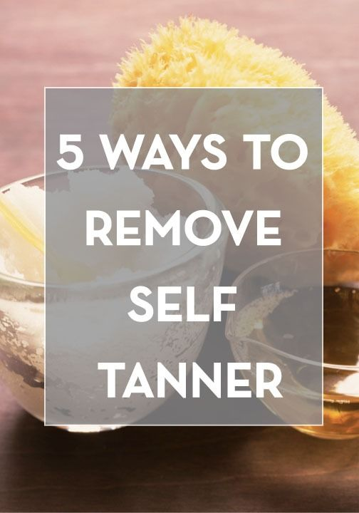 DIY: 5 tips to removing self tanner.