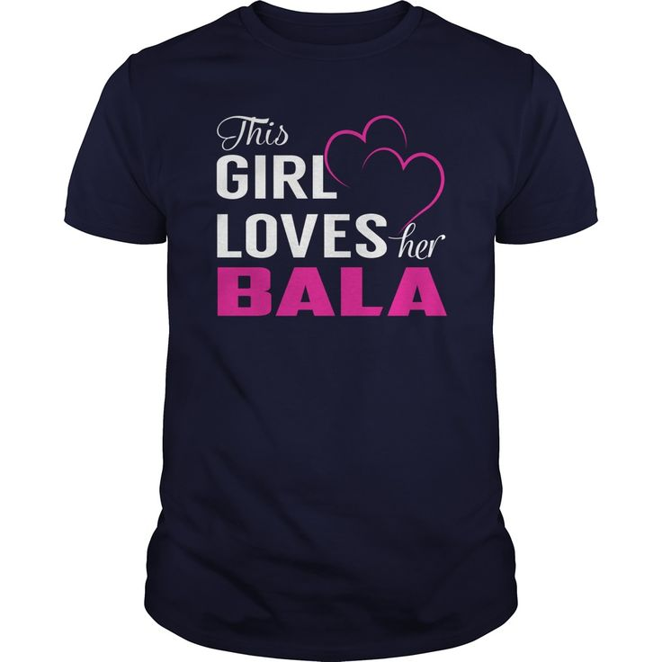 This Girl Loves Her BALA Name Shirts #gift #ideas #Popular #Everything #Videos #Shop #Animals #pets #Architecture #Art #Cars #motorcycles #Celebrities #DIY #crafts #Design #Education #Entertainment #Food #drink #Gardening #Geek #Hair #beauty #Health #fitness #History #Holidays #events #Home decor #Humor #Illustrations #posters #Kids #parenting #Men #Outdoors #Photography #Products #Quotes #Science #nature #Sports #Tattoos #Technology #Travel #Weddings #Women