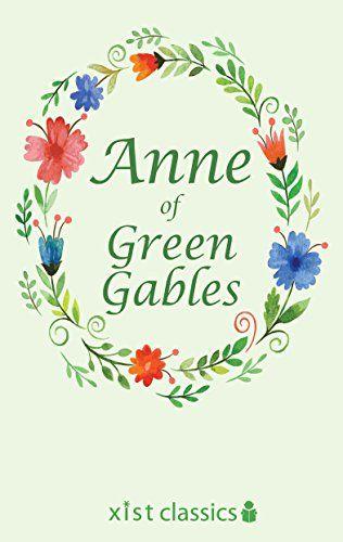 Anne of Green Gables (Xist Classics) - https://freebookzone.download/anne-green-gables-xist-classics/