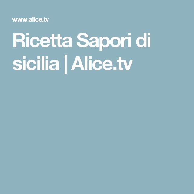 Ricetta Sapori di sicilia | Alice.tv