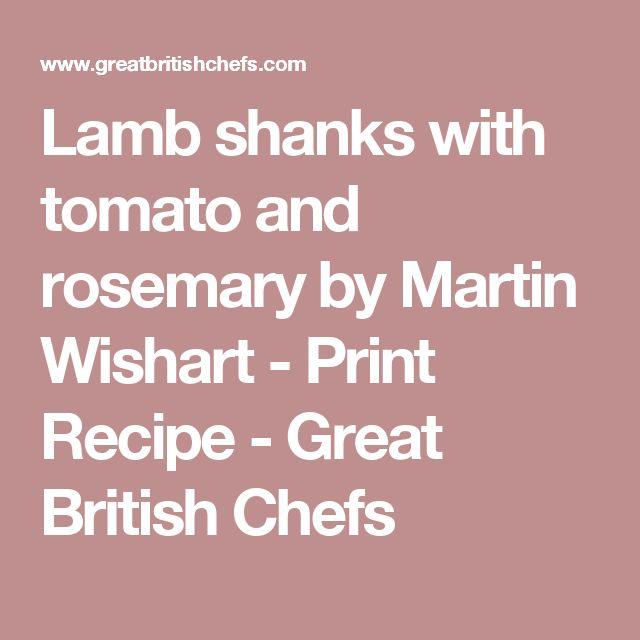 Lamb shanks with tomato and rosemary  by Martin Wishart - Print Recipe - Great British Chefs