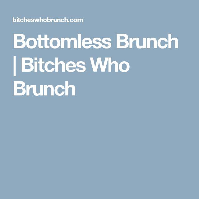 Bottomless Brunch   Bitches Who Brunch