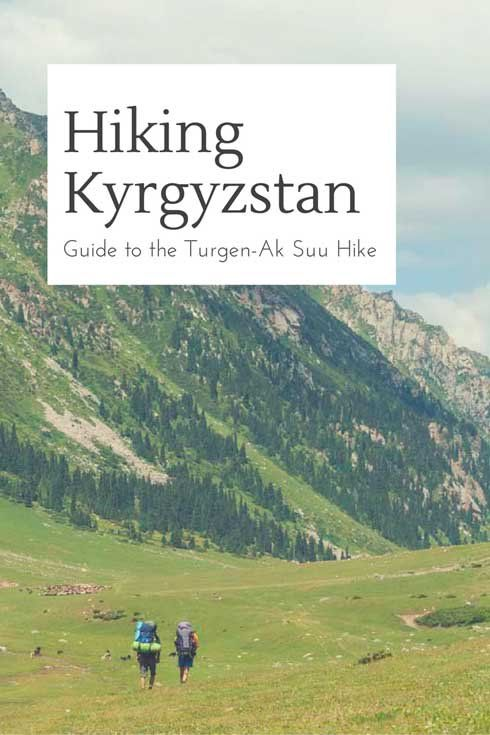 Turgen-Ak Suu Hike in the Tien Shan Mountains, Kyrgyzstan - hiking Kyrgyzstan, when to go, what to take and practical tips about hiking Kyrgyzstan