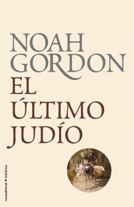 """EL LIBRO DEL DÍA:  """"El último judío"""", Noah Gordon.  ¿Has leído este libro? ¿Nos ayudas con tu voto y comentario a que más personas se hagan una idea del mismo en nuestra web? Éste es el enlace al libro: http://www.quelibroleo.com/el-ultimo-judio ¡Muchas gracias! 31-5-2013"""