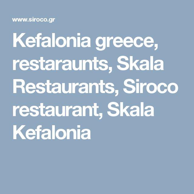 Kefalonia greece, restaraunts, Skala Restaurants, Siroco restaurant, Skala Kefalonia