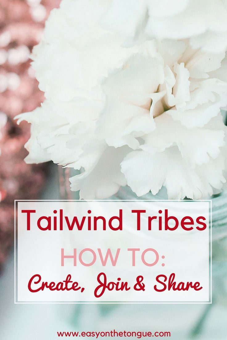 How to create a 'Tribe' in Tailwind to maximise your reach Pinterest - #Tailwind #TailwindTribe #Pinterest click for full tutorial www.httpeasyonthetongue.comcreate-tribe-tailwind-maximize-reach