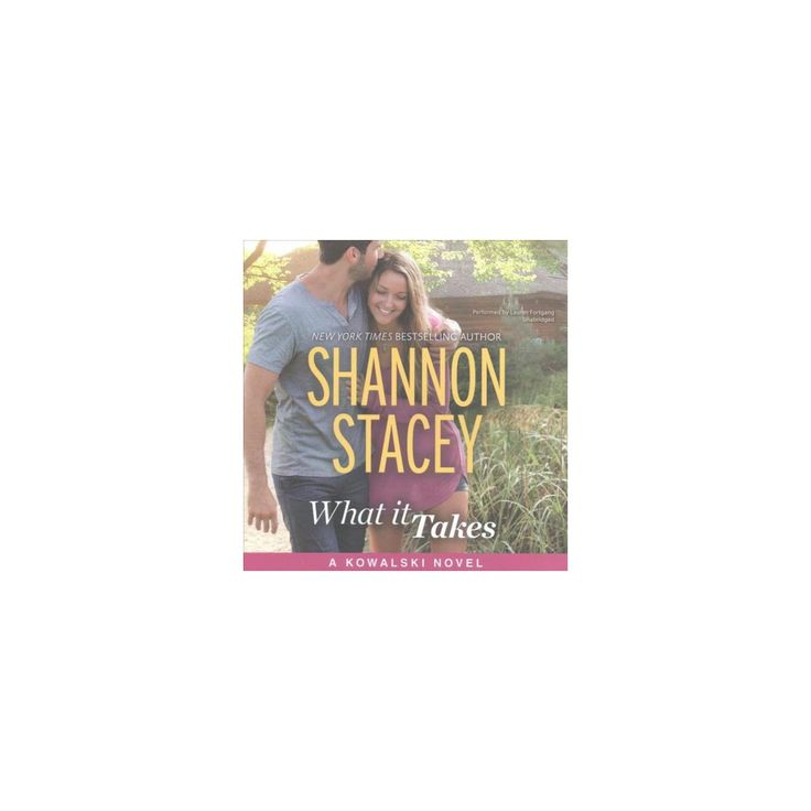 What It Takes (Unabridged) (CD/Spoken Word) (Shannon Stacey)