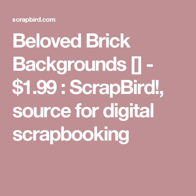 Beloved Brick Backgrounds [] - $1.99 : ScrapBird!, source for digital scrapbooking