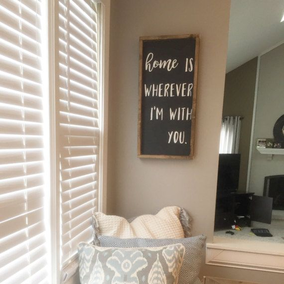 Home is wherever I'm with you. Custom Wooden Signs, Home Decor, Housewarming Gifts, Homemade Signs, Quotes, Wooden Sign, Woodworking, Gifts.