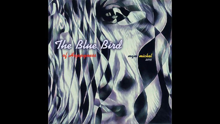 The Blue Bird   by MARIUS G MIHALACHE MICHEL