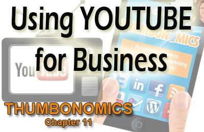 Using YouTube for Business  #YouTube #SocialMedia   Thumbonomics Chapter 11