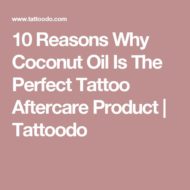 10 Reasons Why Coconut Oil Is The Perfect Tattoo Aftercare Product | Tattoodo