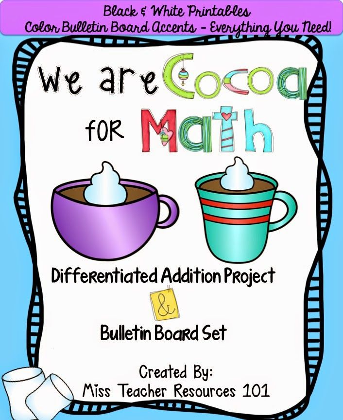 Hot Cocoa Math Bulletin Board - Differentiated!! Everything you need for a hands on addition winter project!!