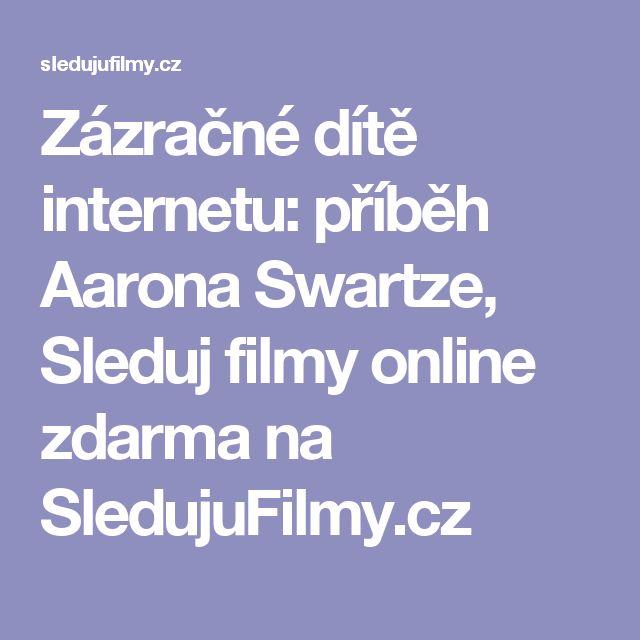 Zázračné dítě internetu: příběh Aarona Swartze, Sleduj filmy online zdarma na SledujuFilmy.cz