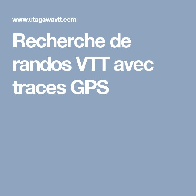 Recherche de randos VTT avec traces GPS