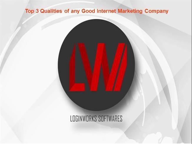 Top 3 Qualities of Good Internet Marketing Company by loginworkssoftware via authorSTREAM