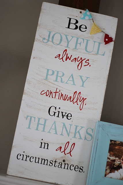 Love this!God Will, Quotes And Crafts, Always Quotes Bible, 1 Thessalonians, Praying Continuous, God Canvas, Wooden Signs, Favorite Vers, Bible Verse