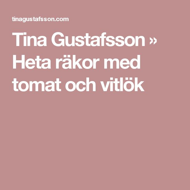 Tina Gustafsson  » Heta räkor med tomat och vitlök