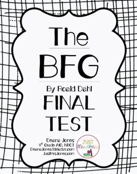 This is a final test for The BFG by Roald Dahl that aligns with my Comprehension Packet. It includes multiple choice comprehension questions, a quotation identification section, open ended text elements questions, a matching section for vocabulary, and a constructed response regarding theme to be completed on a separate sheet of paper.