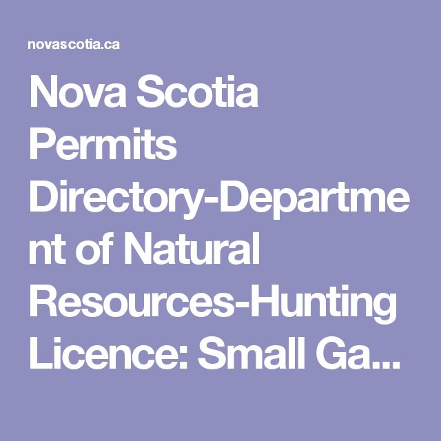 Nova Scotia Permits Directory-Department of Natural Resources-Hunting Licence:  Small Game