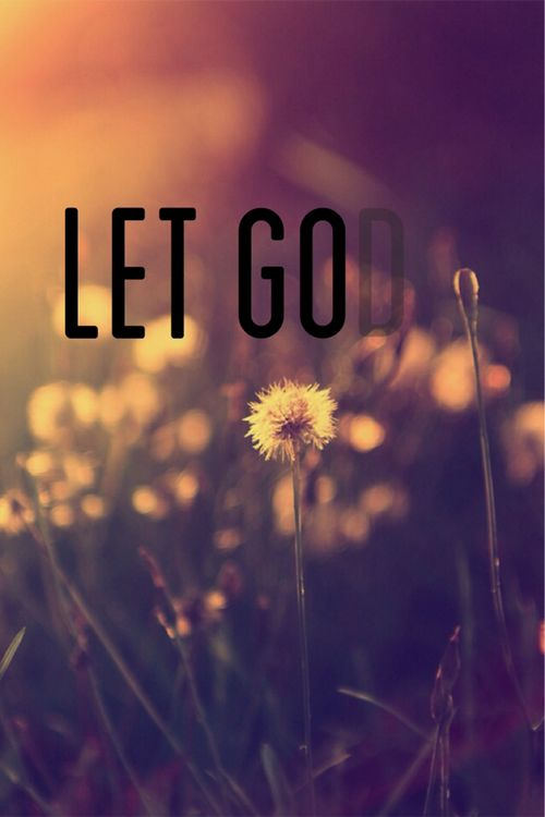 LET GOd. I like the dandelion in the background. | idk | Pinterest | Dandelions, Wallpaper and Bible