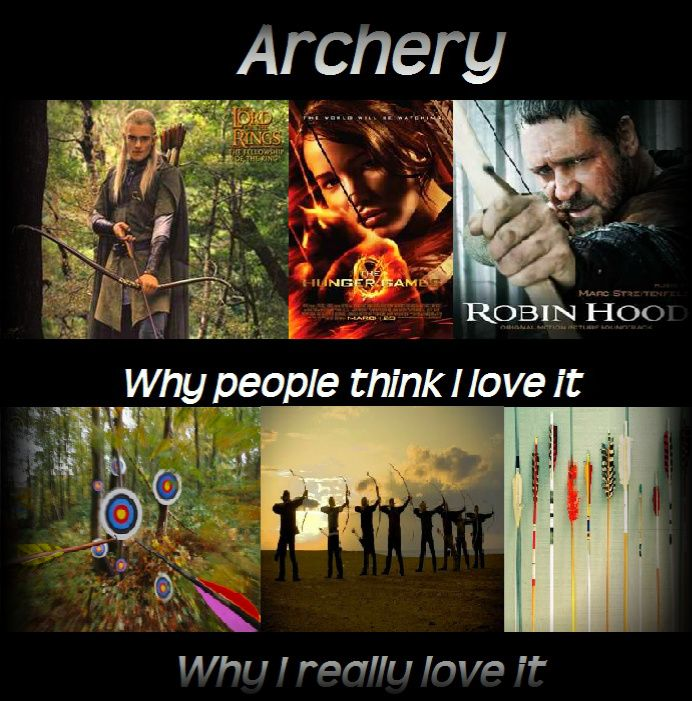 So true. Though I hear Fred Bear first became interested in archery because of a movie he saw.