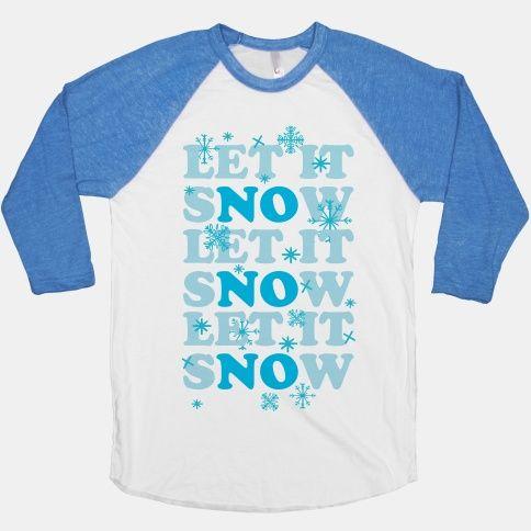 Let It sNOw | T-Shirts, Tank Tops, Sweatshirts and Hoodies | HUMAN