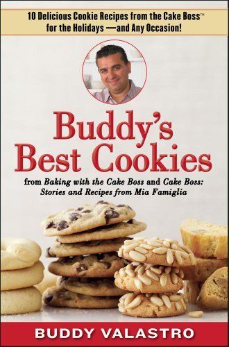 Buddy's Best Cookies (from Baking with the Cake Boss and Cake Boss): 10 Delicious Cookie Recipes from the Cake Boss for the Holidays -- and Any Occasion! by Buddy Valastro, http://www.amazon.com/dp/B009CGE54U/ref=cm_sw_r_pi_dp_UvZzsb0TTPR1R