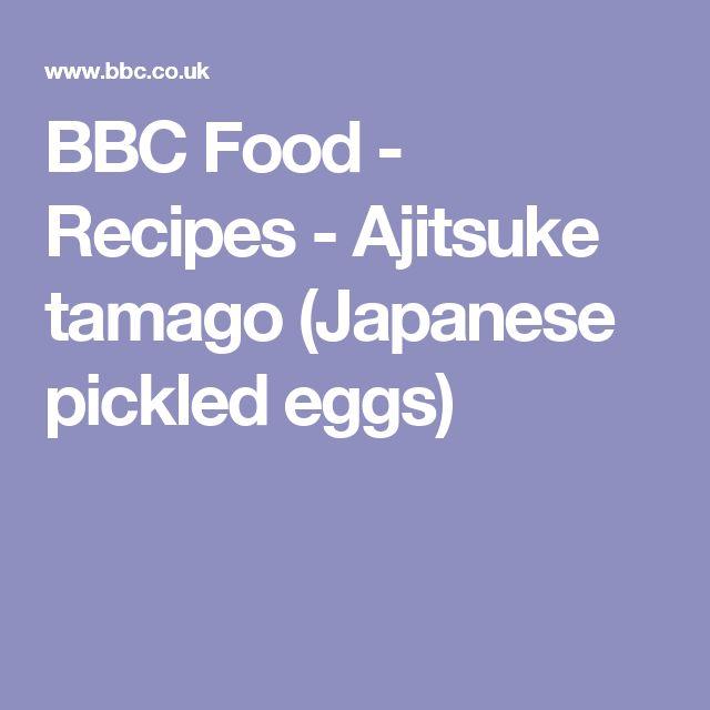 BBC Food - Recipes - Ajitsuke tamago (Japanese pickled eggs)