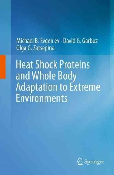Heat Shock Proteins and Whole Body Adaptation to Extreme Environments