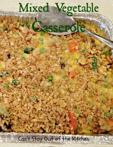 Mixed Vegetable Casserole | Can't Stay Out of the Kitchen - wonderful side dish that's especially nice for holiday meals and company dinners. Use any veggie combination. casserole
