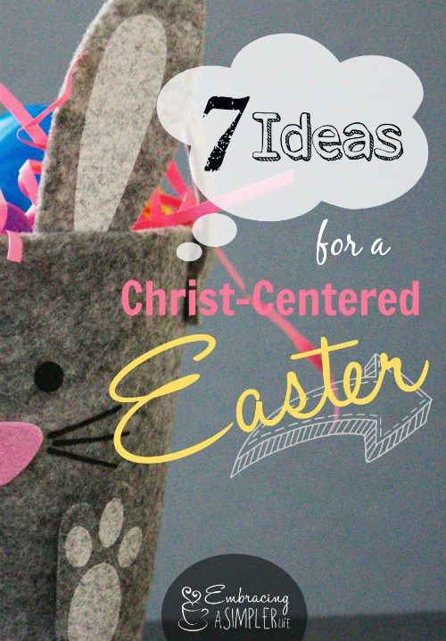 7 Ideas for a Christ-Centered Easter – Embracing a Simpler Life