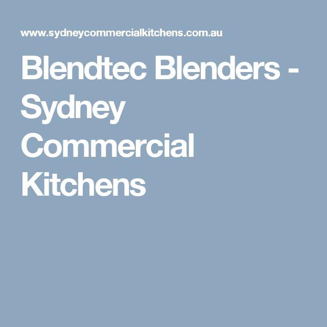 Blendtec Blenders - Sydney Commercial Kitchens
