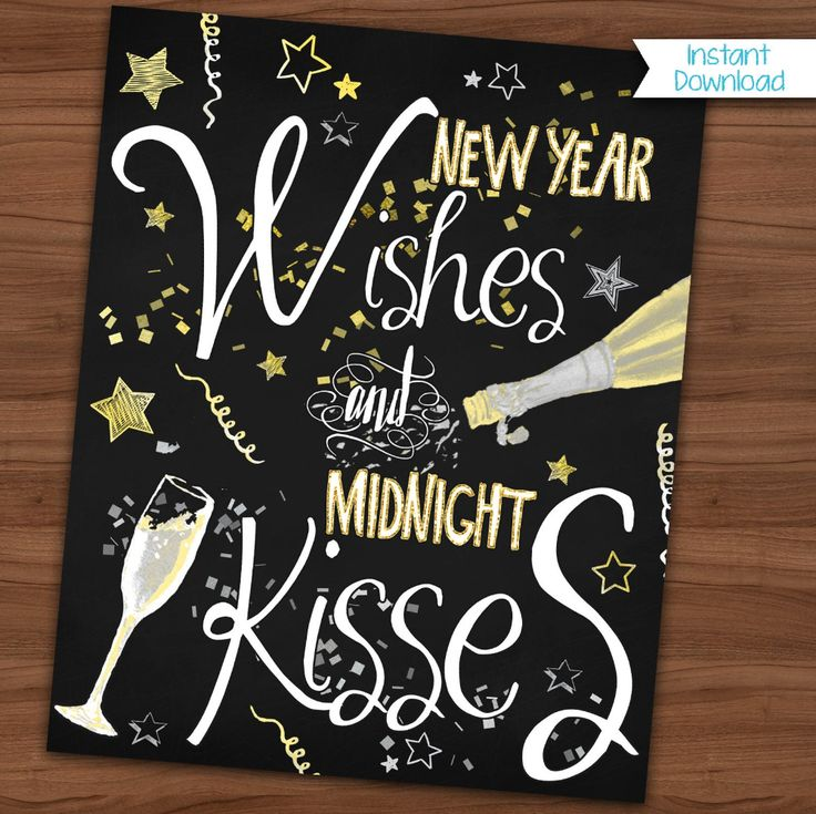 New Year's Eve Printable Chalkboard Sign - Wishes - Kisses ...
