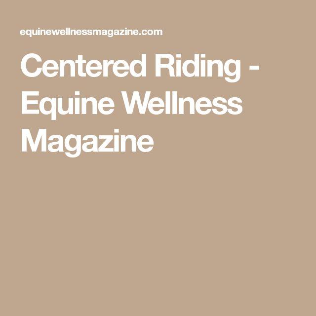 Centered Riding - Equine Wellness Magazine
