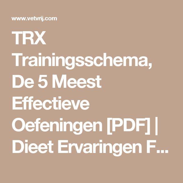 TRX Trainingsschema, De 5 Meest Effectieve Oefeningen [PDF] | Dieet Ervaringen Forum