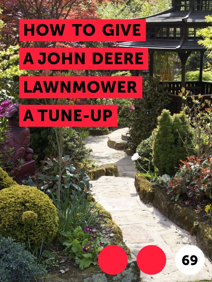 How to Give a John Deere Lawnmower a Tune-up | Garden Tools