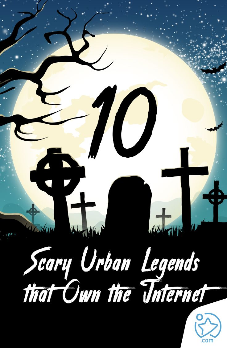 10 Scary Urban Legends that Own the Internet