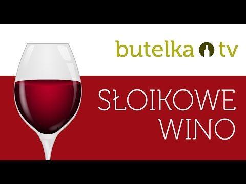 Słoikowe wino CZĘŚĆ 1