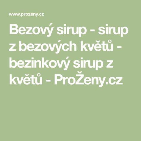Bezový sirup - sirup z bezových květů - bezinkový sirup z květů - ProŽeny.cz