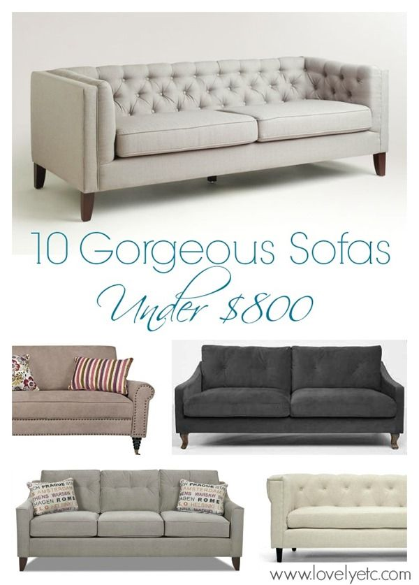 10 gorgeous sofas under 800 dollars - you really can get stylish furniture on any budget
