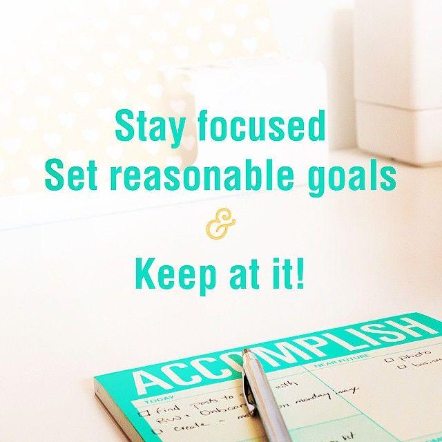 stay focused, set reasonable goals & keep at it! #motivationmonday