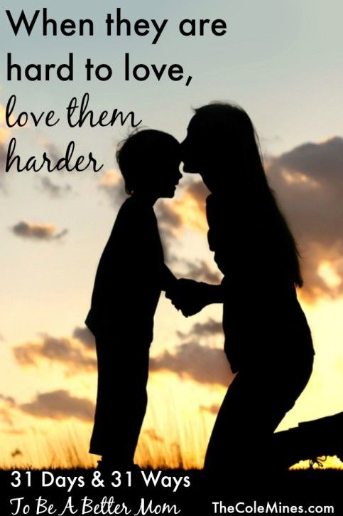Day 21 When They are Hard To Love Love Them Harder