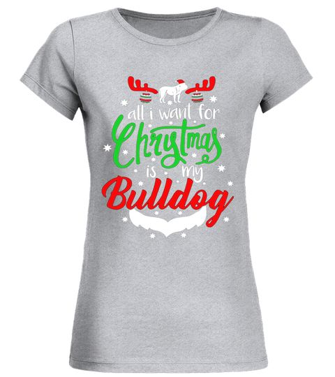 Bulldog Christmas Shirt All I want is My Bulldog Dog Gift shirt costumes for womens,superhero costumes t shirt,dr seuss costumes for boys shirt,renaissance costumes shirt,50s costumes shirt for girls,joker suicide squad shirt or costumes for kids,