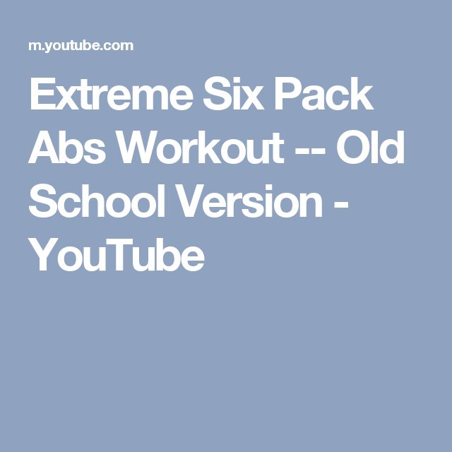 Extreme Six Pack Abs Workout -- Old School Version - YouTube