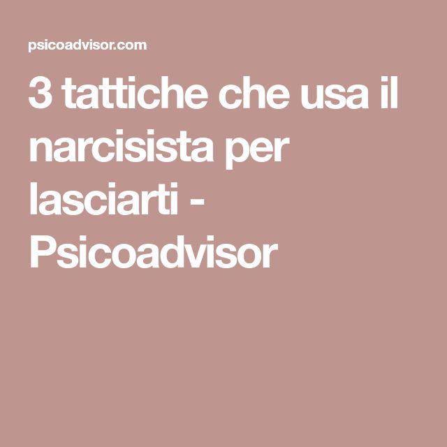 3 tattiche che usa il narcisista per lasciarti - Psicoadvisor