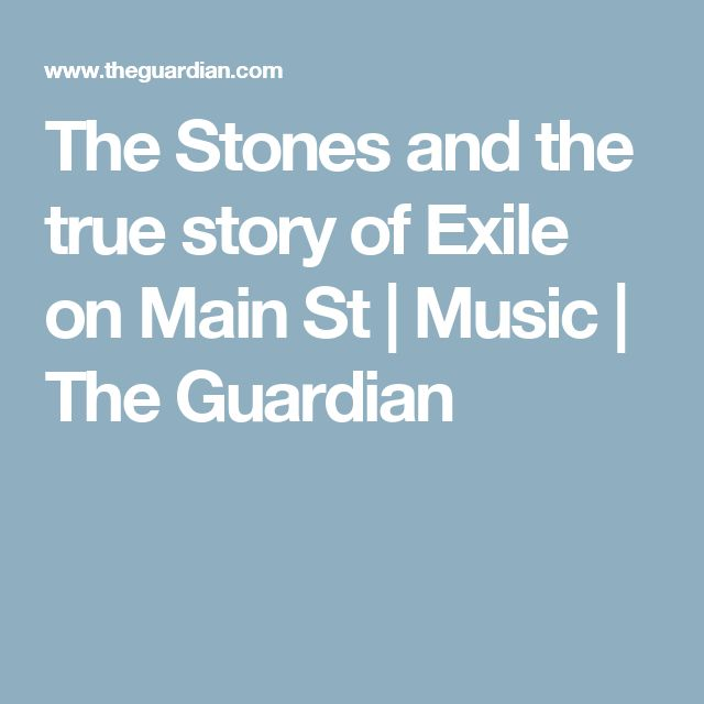 The Stones and the true story of Exile on Main St | Music | The Guardian