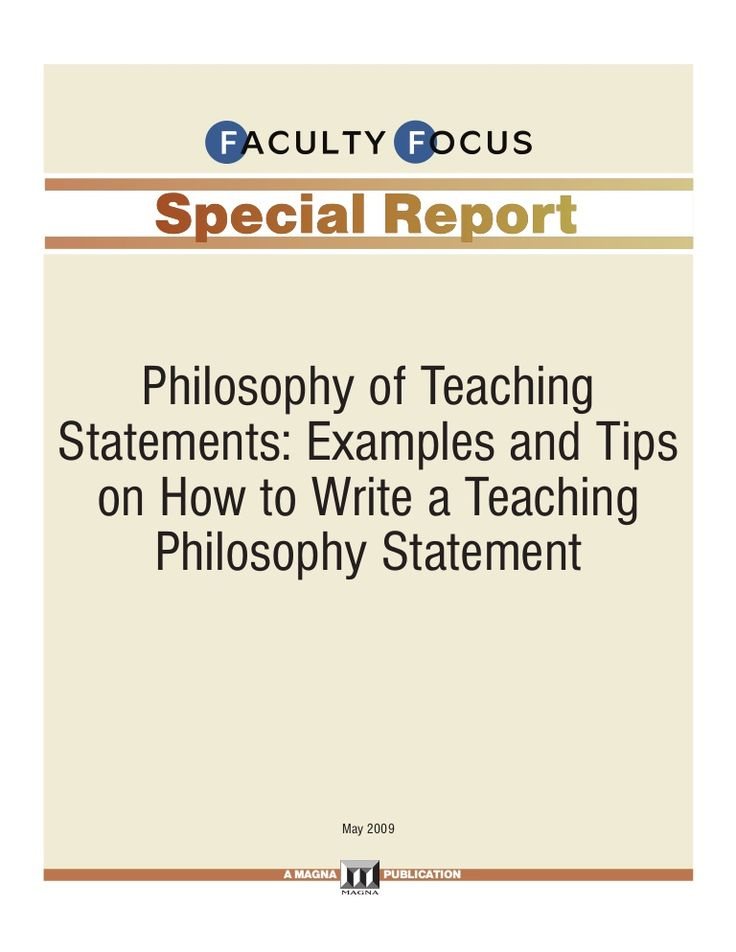 Philosophy of Teaching Statements: Examples and Tips   on How to Write a Teaching      Philosophy Statement                                      May 2009      …
