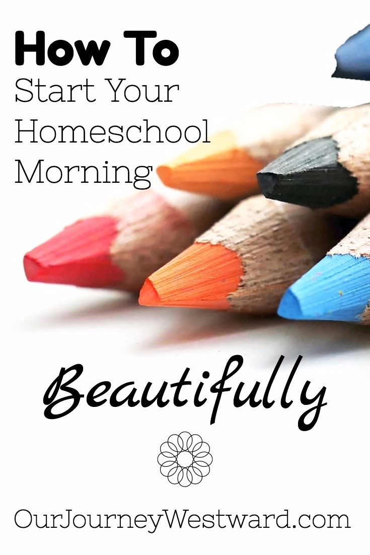 How to start your homeschool morning. Morning time can start your homeschool day off with truth, goodness and beauty. Philippians 4:8