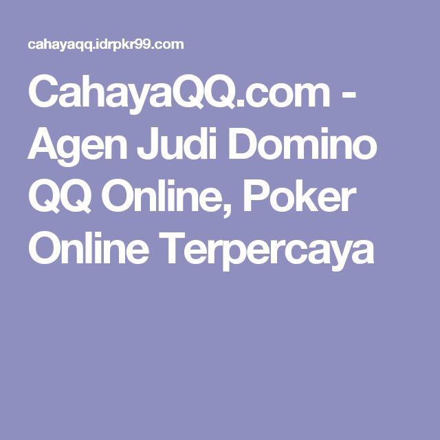 CahayaQQ.com - Agen Judi Domino QQ Online, Poker Online Terpercaya